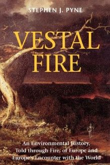 Vestal Fire  An Environmental History, Told through Fire, of Europe and Europe's Encounter with the World (Weyerhaeuser Environmental Books), 978-0295979489, William Cronon, University of Washington Press; Reprint edition