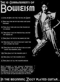 """""""The 10 Commandments of Bowieism"""" - I need this printed, framed, and hung in my house."""