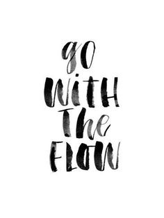 size: Giclee Print: Go With The Flow by Brett Wilson : This exceptional art print was made using a sophisticated giclée printing process, which deliver pure, rich color and remarkable detail. Flow Quotes, Quotes To Live By, Short Quotes, Cute Quotes, Short And Sweet Quotes, Sweet Sayings, Thursday Quotes, Flow Arts, Quotes White