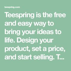 Teespring is the free and easy way to bring your ideas to life. Design your product, set a price, and start selling. Teespring handles the rest - production, shipping, and customer service - and you keep the profit! Down Syndrome Awareness, Autism Awareness, Cultura Pop, Jesus Tattoo Design, Terms Of Service, Customer Service, Design Your Shirt, Family Thanksgiving, Judo