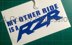 Polaris RZR My other ride is a RZR decal by AStickyObsession on Etsy https://www.etsy.com/listing/220714402/polaris-rzr-my-other-ride-is-a-rzr-decal