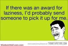 Best Laziness Quote Ever Funny Meme Comics Picture
