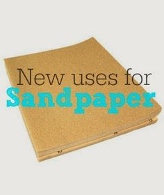 Inspiration For Moms: Six on Saturday: New Uses for Sandpaper Sandpaper, New Uses, Cool Diy Projects, Things To Know, Cool Websites, Homemaking, Clean House, Storage Solutions, Good To Know