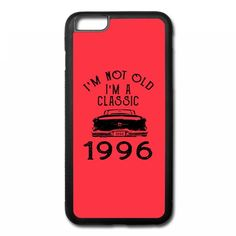 i'm not old i'm a classic 1996 iPhone 6/6s Plus Rubber Case