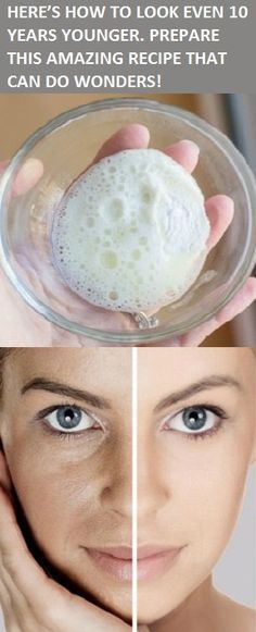 HERE'S HOW TO LOOK EVEN 10 YEARS YOUNGER. PREPARE THIS AMAZING RECIPE THAT CAN DO WONDERS!