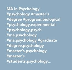 MA in Psychology #psychology #master's #degree #program,biological #psychology,experimental #psychology,psych #ma,psychology #ma,psychology #graduate #degree,psychology #master's,psychology #master's #students,psychology #research,social #psychology http://renta.nef2.com/ma-in-psychology-psychology-masters-degree-programbiological-psychologyexperimental-psychologypsych-mapsychology-mapsychology-graduate-degreepsychology-masterspsychology-master/  # Psychology | Master's Program MA in…