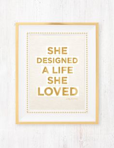 She Designed a Life She Loved Art Print
