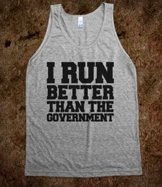 I Run Better Than The Government-Unisex Athletic Grey Tank from Skreened. Saved to Random Shirts. Workout Attire, Workout Gear, Workout Outfits, Sexy Workout Clothes, Fit Board Workouts, Athletic Outfits, Athletic Clothes, I Work Out, Work Hard