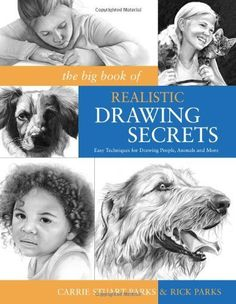 The Big Book of Realistic Drawing Secrets: Easy Techniques for drawing people, animals, flowers and nature by Carrie Stuart Park, http://www.amazon.com/dp/1600614582/ref=cm_sw_r_pi_dp_6xtirb1R8VSVP