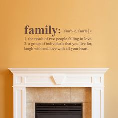 The Family Definition Wall Decal is available in the color of your choice. See the color chart for your options. The photographs are for a reference be sure to use the measurements when ordering. Size