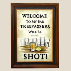 Trespassers Will Be Given A Shot Bar Sign Pub Man Cave Alcohol Drinking Party   eBay