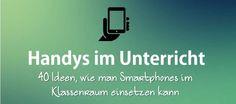 40 Ideen, wie man Smartphones im Klassenraum einsetzen kann: www.examtime.com/de/blog/40-ideen-fuer-handys-im-unterricht/