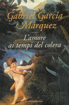 L'amore ai tempi del colera, Gabriel Garcìa Màrquez