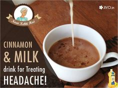 ‪#‎NaniKehtiHai‬ CINNAMON & MILK drink for Treating HEADACHE! Cinnamon isn't only useful in your kitchen for cooking, can also use as a cure for headaches. This simple drink of cinnamon & milk can actually do wonders for the pain. Method of making this drink: • Add 2 teaspoons of cinnamon powder into 1 ½ cup of milk  • Boil it for 2 minutes.  • Add a spoonful of honey • mix and drink it at least twice daily when suffering from a headache. Spread & Share!