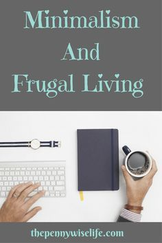 Minimalism And Frugal Living