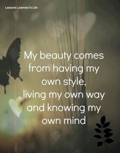 My beauty comes from having my own style, living my own way, and knowing my own mind. Virtues and qualities like this can be reinforced with fashionable word jewelry found at http://www.handcraftedcollectibles.com/affirmation.htm #strongwomen #inspiringquotes #wisdom