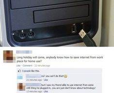 (Dedicated to Steve J. Smith...)  People have no idea how the Internet works: | 32 People Who Should Not Be Allowed On Facebook In2013