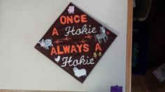 My Hokie graduation cap!