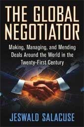 The Global Negotiator - Jeswald W. Salacuse.  Making, Managing and Mending Deals Around the World in the Twenty-First Century      #QSBwebinars