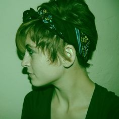 short hair and bandana - I don't think I'll go this short again, but just in case, this is cute!