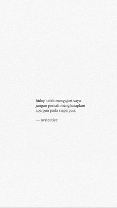 Quotes Galau - Fushion News Quotes Rindu, Quotes Lucu, Cinta Quotes, Quotes Galau, Story Quotes, Tumblr Quotes, Text Quotes, Quran Quotes, Mood Quotes