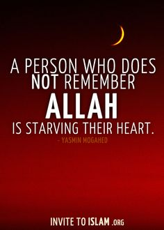 """""""A person who does not remember Allah is starving their heart."""" — Yasmin Mogahed"""