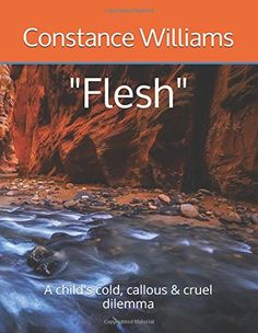 """Flesh"": A child's cold, callous & cruel dilemma (Only) b... https://www.amazon.com/dp/1520496729/ref=cm_sw_r_pi_dp_x_2J6Syb7EGM4FW"