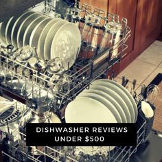 Dishwasher Reviews Under $500 - Our Top 3 of 2017 Revealed