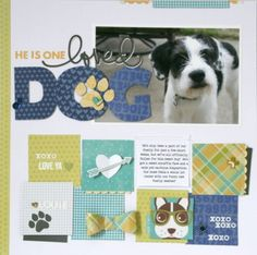 He Is One Loved Dog Layout by Jaclyn Rench featuring Jillibean Soup Souper Celebration Dog Scrapbook Layouts, Photo Album Scrapbooking, Scrapbook Sketches, Travel Scrapbook, Scrapbook Paper Crafts, Scrapbook Cards, Photo Layouts, Girl And Dog, Dog Pin