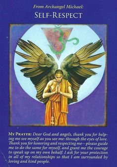 The self respect card is from the Doreen Virtue's Archangel Michael Oracle Cards deck. Respect is the key to success in relationships. Archangel Prayers, Archangel Michael, Archangel Gabriel, Michael Angel, Pomes, Angels Among Us, Angel Cards, Guardian Angels, Oracle Cards