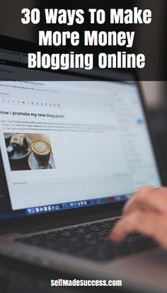 30 Ways To Make More Money Blogging Online 88da6e911d