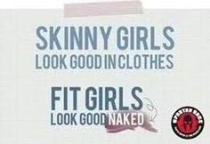 """""""Skinny Girls look good in clothes. Fit Girls look good naked."""" Life is much better now as a fit girl, than my anorexic Hooray for fitness! Fitness Motivation, Weight Loss Motivation, Fitness Tips, Health Fitness, Fitness Quotes, Exercise Motivation, Exercise Quotes, Fitness Fun, Workout Fitness"""
