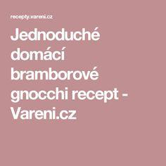 Jednoduché domácí bramborové gnocchi recept - Vareni.cz