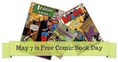 May 7 is Free Comic Book Day