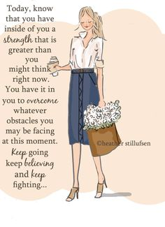 ...You have strength your obstacles from MS! Keep going, believing & fighting!