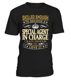 Special Agent In Charge - Skilled Enough To Become #SpecialAgentInCharge