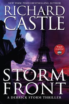 Storm Front by Richard Castle. Four years after he was presumed dead, Derrick Storm--the man who made Richard Castle a perennial bestseller--is back in this rip-roaring, full-length thriller. Get it on #Kobo: http://www.kobobooks.com/ebook/Storm-Front/book-foCFaFM0WESjZC9PValUBQ/page1.html