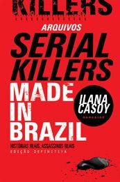 Arquivos Serial Killers – Ilana Casoy – Made in Brazil Darkside Books, Serial Killers, True Crime, Brazil, Books To Read, Author, Reading, Wattpad, Eye