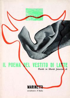 Il poema del vestito di latte, Filippo Tommaso Marinetti e Bruno Munari, SNIA Viscosa, 1937 / Il poema del vestito di latte / Dall'Autarchia all'Autonomia.