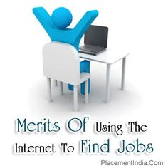 Merits Of Using The #Internet To #FindJobs - #Placementindia
