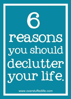 31 Days to Less Clutter and More Peace: Six Reasons to Declutter Your Life | Overstuffed