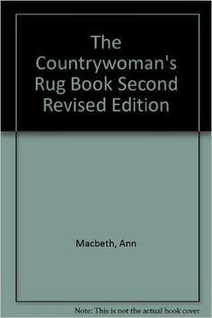 The Countrywoman's Rug Book Second Revised Edition: Amazon.co.uk: Ann Macbeth: Books