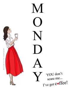 By Heather Stillufsen Monday Quotes, Daily Quotes, Life Quotes, Status Quotes, Qoutes, Weekday Quotes, Hello Weekend, I Love Coffee, Coffee Coffee