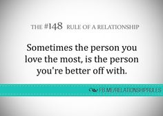 Sometimes the person you love the most, is the person you're better off with. The one that hurt you the most is the the person you're better off with Self Motivation, Relationship Rules, Jealousy, It Hurts, Goals, Love, Feelings, Quotes, Amor