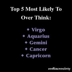 Zodiac Signs: Top 5 Most Likely To Over Think: