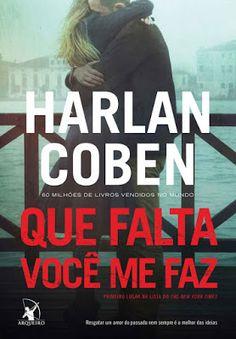 Românticos e Eróticos  Book: Harlan Coben - Que Falta Você Me Faz
