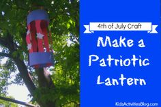 Super cute and EASY!  4th of July Craft: {Patriotic} Lantern Craft