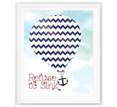 Hot Air Balloon Print Refuse to Sink Nautical by NauticalDecorShop, $12.00