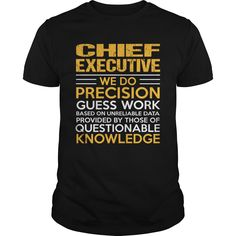CHIEF EXECUTIVE T-Shirts, Hoodies. ADD TO CART ==► https://www.sunfrog.com/LifeStyle/CHIEF-EXECUTIVE-116175495-Black-Guys.html?id=41382