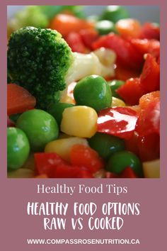 Find out which is the healthier option raw vs cooked Healthy Summer Recipes, Healthy Food Options, Healthy Drinks, Healthy Tips, Healthy Eating, Nutrition Resources, Easy Meal Plans, Compass Rose, Healthy Lifestyle Tips